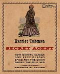 Harriet Tubman, Secret Agent: How Daring Slaves and Free Blacks Spied for the Union During t...