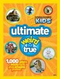 NG Kids Ultimate Weird but True: 1,000 Wild & Wacky Facts and Photos (National Geographic)