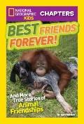 National Geographic Kids Chapters: Best Friends Forever : And More Stories of Unlikely Anima...