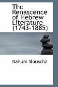 The Renascence of Hebrew Literature (1743-1885)
