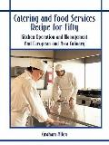 Catering and Food Services Recipe for Fifty : Kitchen Operation and Management and European ...