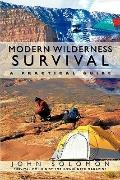 Modern Wilderness Survival : A Practical Guide