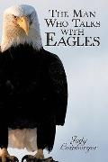 Man Who Talks with Eagles