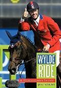 Wylde Ride : A Horseman's Story