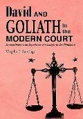 David and Goliath in the Modern Court : Extraordinary Trial Experiences of a Lawyer in the P...