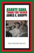 Asante Sana, 'Thank You' Father James E. Groppi