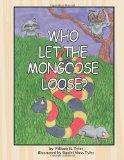 WHO LET THE MONGOOSE LOOSE?