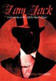 I Am Jack: Confessions of the Whitechapel Ripper