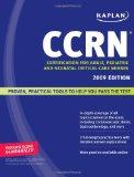 Kaplan CCRN, 2009 Edition: Certification for Adult, Pediatric, and Neonatal Critical Care Nu...