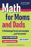 Math for Moms and Dads: A dictionary of terms and concepts... just for Parents