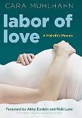 Labor of Love: A Midwife's Memoir