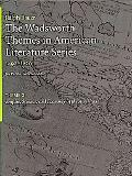 The Wadsworth Themes American Literature Series - Volume I