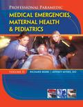 Paramedic Professional, Volume II: Medical Emergencies, Maternal Health & Pediatric (Profess...