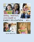 Safety, Nutrition and Health in Early Educatio