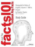 Outlines and Highlights for History of England : 1688 to Present by Clayton Roberts, ISBN