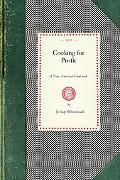Cooking for Profit: A New American Cookbook Adapted for the Use of All Who Serve Meals for a...