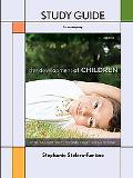 Study Guide for the Developmental of Children