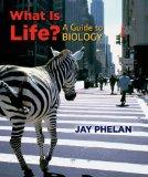 What Is Life?: A Guide to Biology