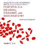 Student Study Guide/Solutions Manual for Essentials of General, Organic, and Biochemistry