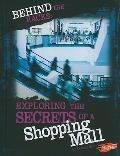 Behind the Racks: Exploring the Secrets of a Shopping Mall (Hidden Worlds)
