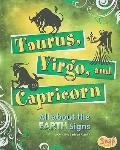 Taurus, Virgo, and Capricorn: All About the Earth Signs (Zodiac Fun)