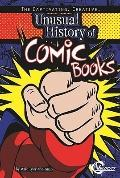 Captivating, Creative, Unusual History of Comic Books