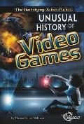 Electrifying, Action-Packed, Unusual History of Video Games