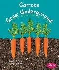 Carrots Grow Underground (Pebble Books)