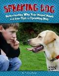 Speaking Dog : Understanding Why Your Hound Howls and Other Tips on Speaking Dog