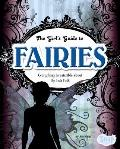 Girl's Guide to Fairies : Everything Irresistible about the Fair Folk