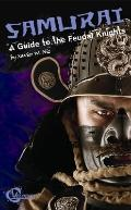 Samurai : A Guide to the Feudal Knights