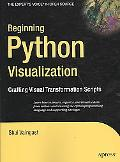 Beginning Python Visualization: Crafting Visual Transformation Scri