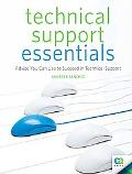 Technical Support Essentials: Advice to Succeed in Technical Support (Beginner to Intermediate)