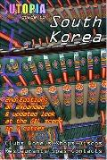 Utopia Guide to South Korea (2nd Edition): The Gay and Lesbian Scene in 7 Cities Including S...