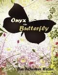 Onyx the Butterfly