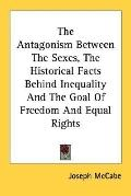 The Antagonism between the Sexes, the Historical Facts behind Inequality and the Goal of Fre...