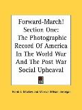 Forward-March! Section One: The Photographic Record of America in the World War and the Post...