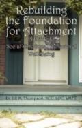 Rebuilding the Foundation for Attachment