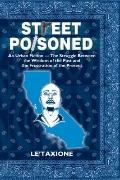 Street Poisoned: An Urban Fiction - The Struggle Between the Wisdom of the Past and the Frus...