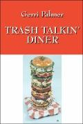 Trash Talkin' Diner