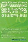 Computational Methods for Assessing Social and Other Types of Subjective Issues