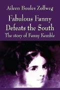 Fabulous Fanny Defeats the South: The Story of Fanny Kemble