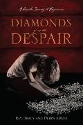 Diamonds from Despair : A Couples Journey to Forgiveness