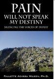 Pain Will Not Speak My Destiny: Silencing the Voices of Defeat
