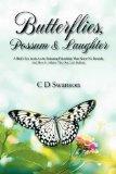 Butterflies, Possum & Laughter: A Birds Eye Look at an Enduring Friendship That Knew No Boun...