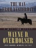 The Man from Yesterday: A Western Story (Five Star Western Series)
