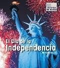 El Dia de la Independencia / Independence Day (Historias De Fiestas / Holiday Histories) (Sp...