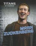 Mark Zuckerberg (Titans of Business)