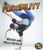 Flexibility : Stretch and Move Farther!
