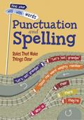 Punctuation and Spelling : Rules That Make Things Clear
